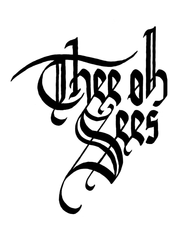 Thee Oh Sees Calligraphy
